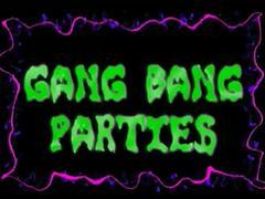 Gang Bang Parties